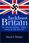 Jackboot Britain: The Alternate History - Hitler's Victory & The Nazi UK!