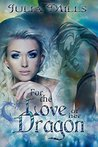 For The Love Of Her Dragon (Dragon Guards, #4)