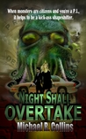 Night Shall Overtake by Michael R. Collins