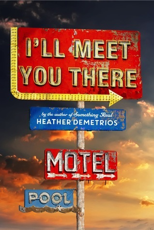 I'll meet you there de Heather Demetrios 21469068