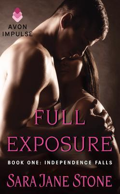Tour/Review: Full Exposure (Independence Falls #1) – Sara Jane Stone