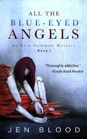 All the Blue-Eyed Angels (Erin Solomon Mystery, #1) by Jen ...