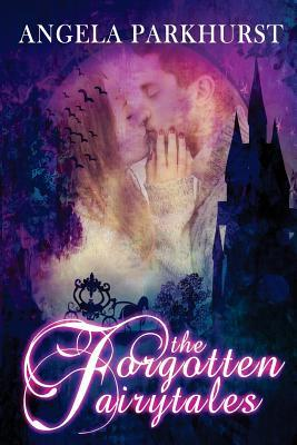 The Forgotten Fairytales (Forgotten Fairytales, #1)