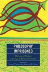 Philosophy Imprisoned: The Love of Wisdom in the Age of Mass Incarceration