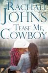 Tease Me, Cowboy (Montana Born Rodeo, #1)