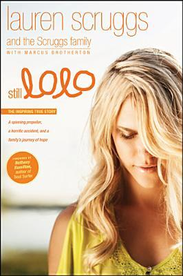 Still Lolo: A Spinning Propeller, a Horrific Accident, and a Family's Journey of Hope