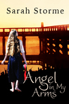 Angel in My Arms by Sarah Storme