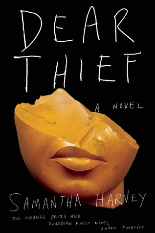 Dear Thief by Samantha Harvey Reviews, Discussion
