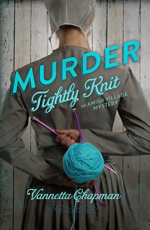Murder Tightly Knit (Amish Village Mystery #2)