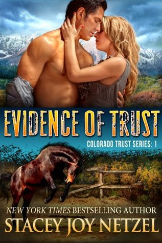 Evidence of Trust (Colorado Trust #1) by Stacey Joy Netzel