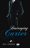 Destroying Carter (The Carter Trilogy #3)