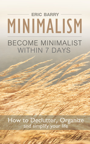 Become minimalist within 7 days how to declutter for Declutter minimalist life