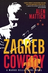 Zagreb Cowboy: A Marko Della Torre Novel