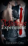 The Mistress Experiment (Mistress, #1)