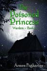 The Poisoned Princess (Warders, #1)