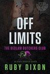 Off Limits (Bedlam Butchers MC, #1)