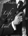 Life of a Fool (London Brothers, #2)