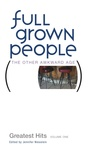 Full Grown People: Greatest Hits, Volume One