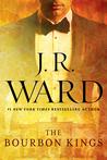 The Bourbon Kings by J.R. Ward