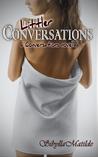 Littler Conversations (Conversations, #1.5)