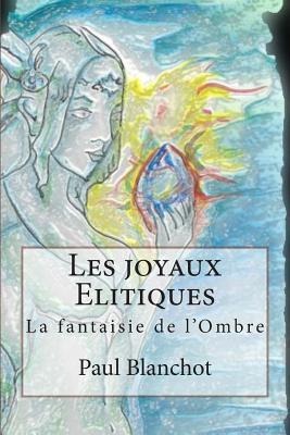 Les Joyaux Elitiques by Paul Blanchot