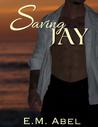 Saving Jay (Breaking Free, #3)