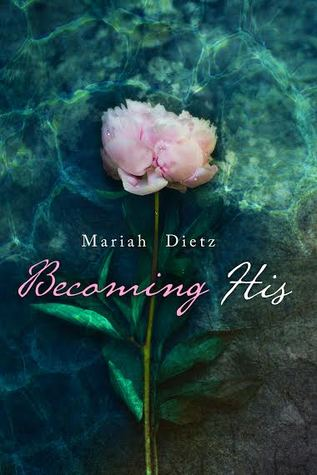 Becoming His (His, #1) by Mariah Dietz