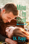 Mine to Steal (Mine to Love, #2)