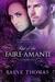 Rise of the Faire-Amanti (Ascendant, #3)