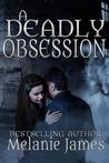 A Deadly Obsession by Melanie  James