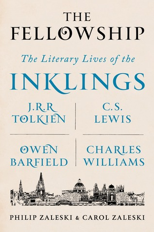 The Fellowship: The Literary Lives of the Inklings: J.R.R. Tolkien, C.S. Lewis, Owen Barfield, Charles Williams