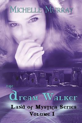 The Dream Walker (Land of Mystica Series #1)