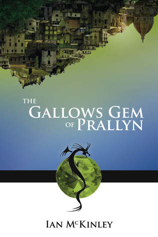 The Gallows Gem of Prallyn by Ian H. McKinley