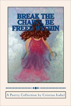 Break the Chains, Be Freed Within by Cristina Isabel