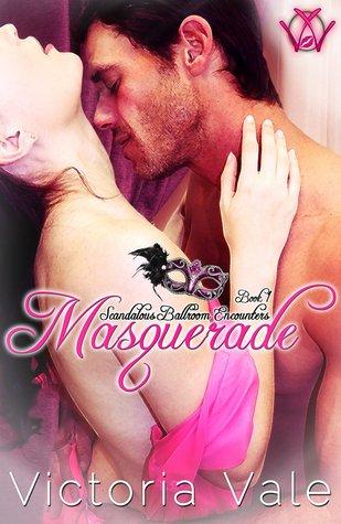 Masquerade (Scandalous Ballroom Encounters, #1) by Victoria Vale