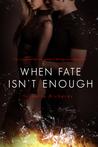 When Fate Isn't Enough (Fates #2)