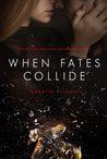 When Fates Collide (Fates #1)