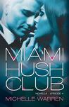 Miami Hush Club: Episode 4 (Miami Hush Club, #4)
