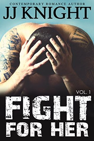 Fight for Her #1 (Fight for Her #1) by J.J. Knight