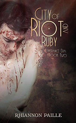 City of Riot and Ruby (Temperance Era Book 2)
