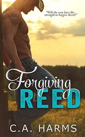 Forgiving Reed (Southern Boys, #1) by C.A. Harms