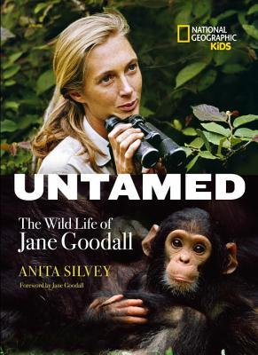 Untamed: The Wild Life of Jane Goodall - Anita Silvey