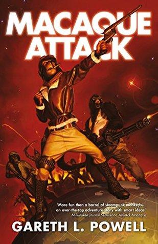 Macaque Attack (Ack-Ack Macaque #3) - Gareth L. Powell