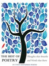 The Best of Poetry: Thoughts that Breathe and Words that Burn (In Two Hundred Poems)