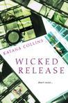 Wicked Release (Wicked Exposure, #3)