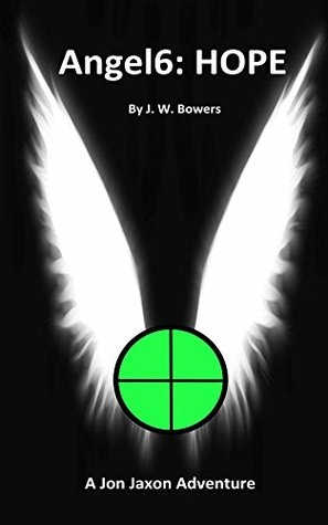 Angel6: HOPE: A Jon Jaxon Adventure