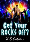Get Your Rocks Off? (The Rock God Series, #2)