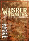 Whispersmiths: and Other Rumours