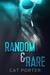 Random & Rare (Lock & Key, #2)