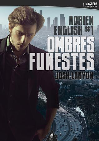 Ombres funestes (Adrien English, #1)